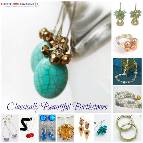 Classically Beautiful Birthstones: 12 Stunning DIY Jewelry Ideas .