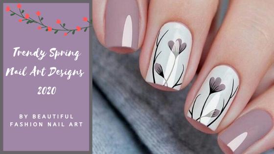 Trendy Spring Nail Art Ideas